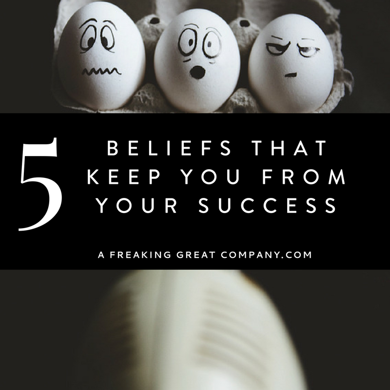 5-beliefs-that-keep-you-from-your-success