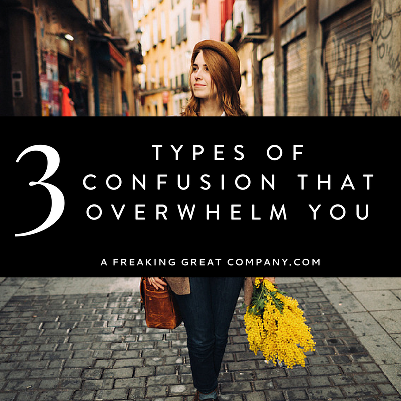 3-types-of-confusion-that-overwhelms-business-owners.jpg