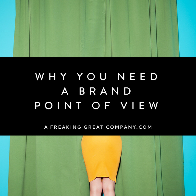 Why-You-Need-A-Brand-Point-Of-View