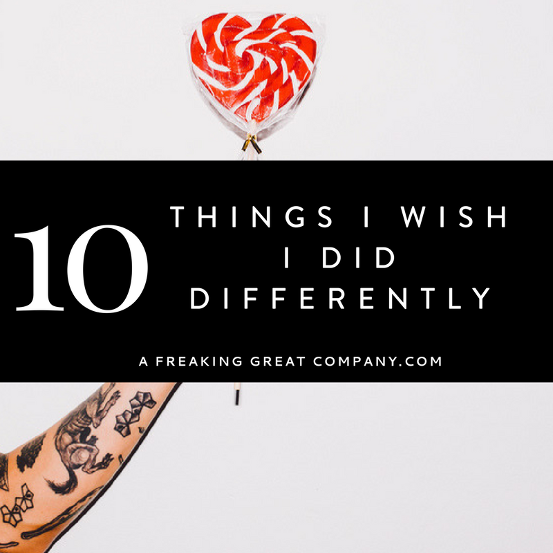 10-things-i-wish-I-did-differently-in-my-business