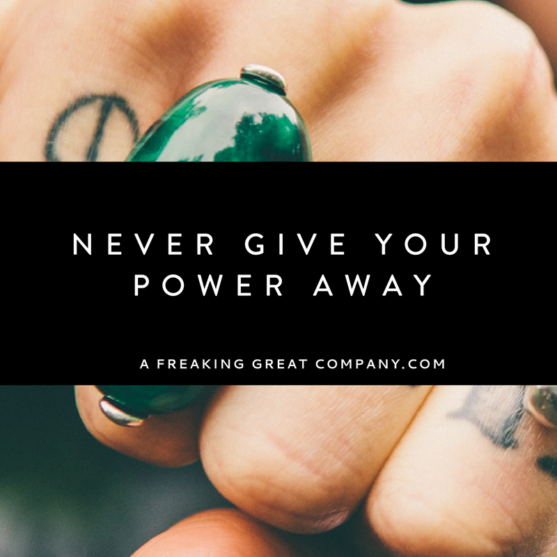 Never-give-your-power-away