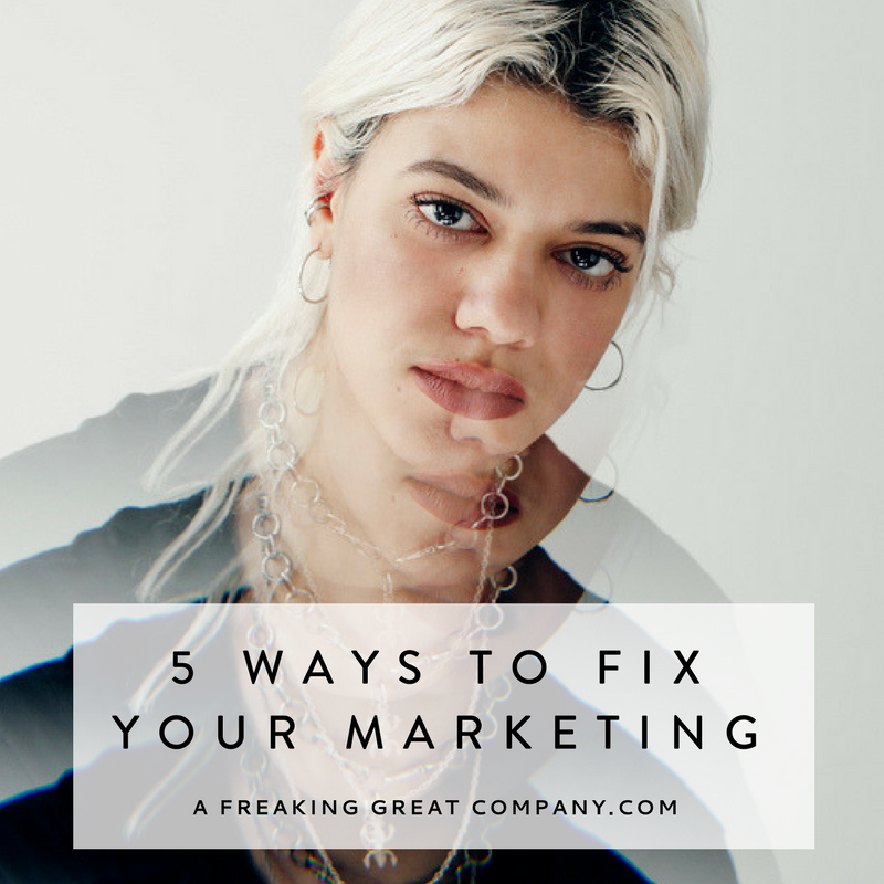 5 Ways To Fix Your Marketing Post.png