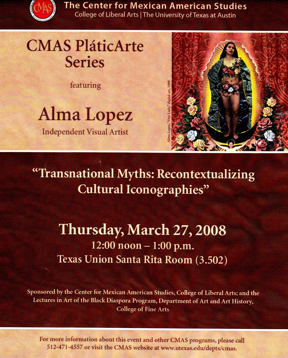Flier for Transnational Myths: Recontextualizing Cultural Iconographies with Alma Lopez,The University of Texas at Austin,  2008.