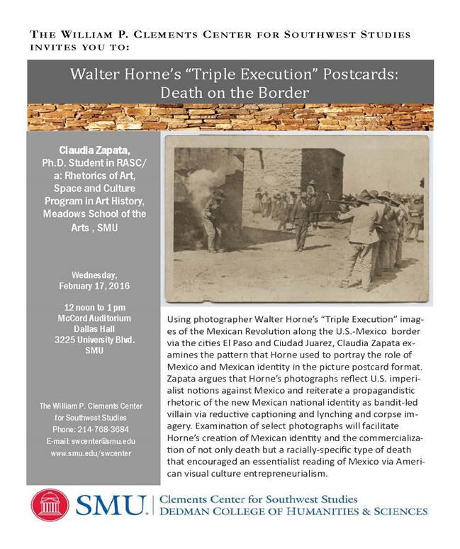 """Walter Horne's 'Triple Execution' Postcards: Death on the Border,""   Southern Methodist University, Clements Center Monthly Daytime Lecture Series, Dallas, TX, February 17."