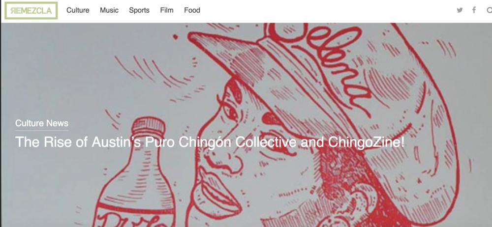 "Barbara Calderón-Douglass, ""The Rise of Austin's Puro Chingón Collective and ChingoZine!""  Remezcla , April 25, 2014. http://www.remezcla.com/2014/latin/the-rise-of-austins-puro-chingon-collective-and-chingozine/"