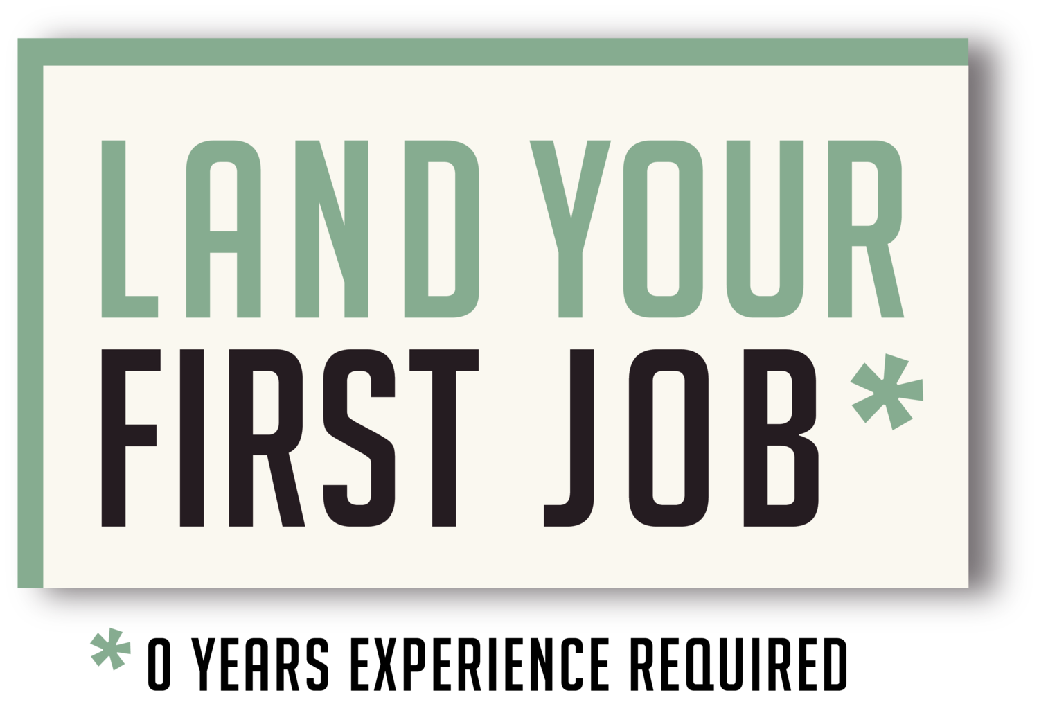 Land Your First Job