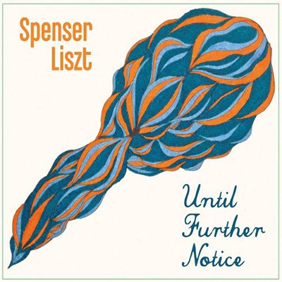 Until Further Notice (2013)  Spenser Liszt