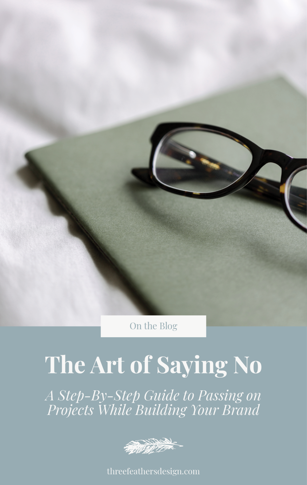 How to Say No To Clients | Three Feathers Design | threefeathersdesign.com