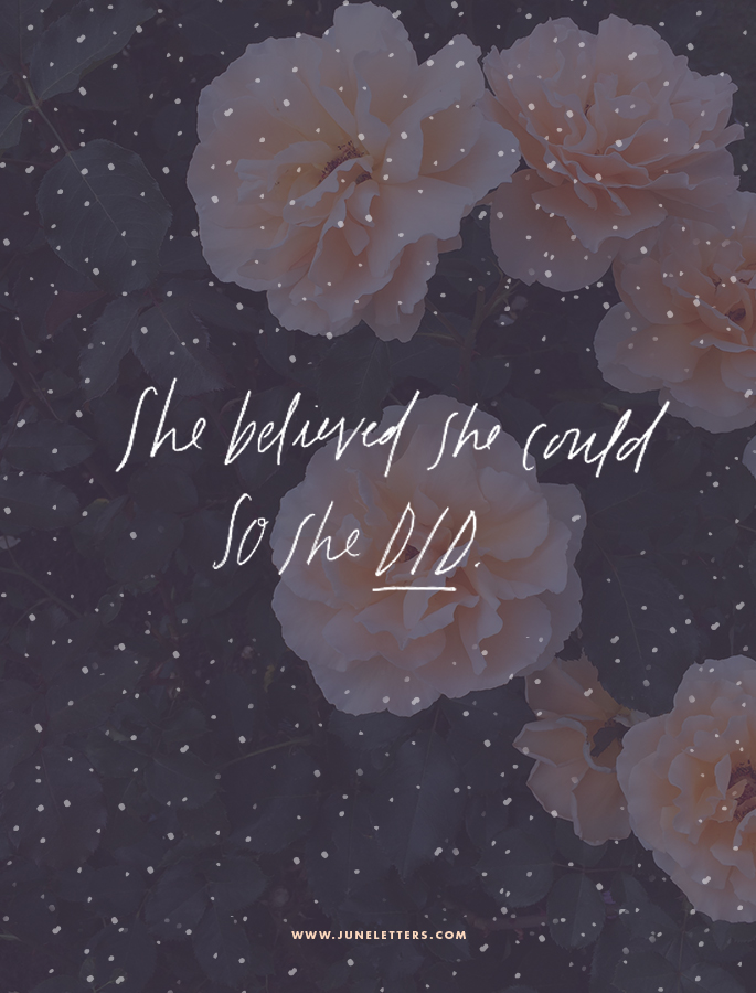 she believed she could  so she did   u2014 june letters studio