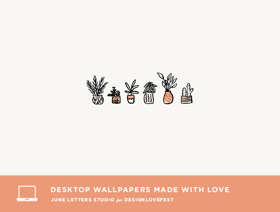 6 Free Desktop Wallpapers on Design Love Fest! June Letters Studio