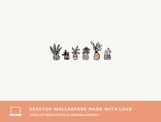 6 Free Desktop Wallpapers on Design Love Fest! June Letters Studio