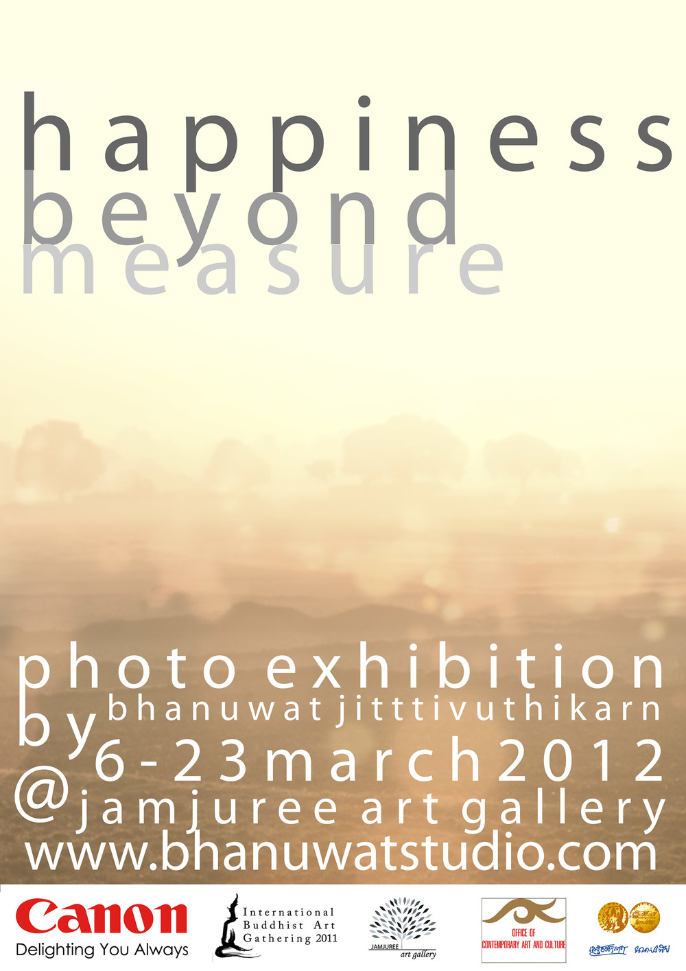 HAPPINESS BEYOND MEASURE 6-23 march 2012, Jamjuree Art Gallery , ChulalongkornUniversity , Bangkok Thailand