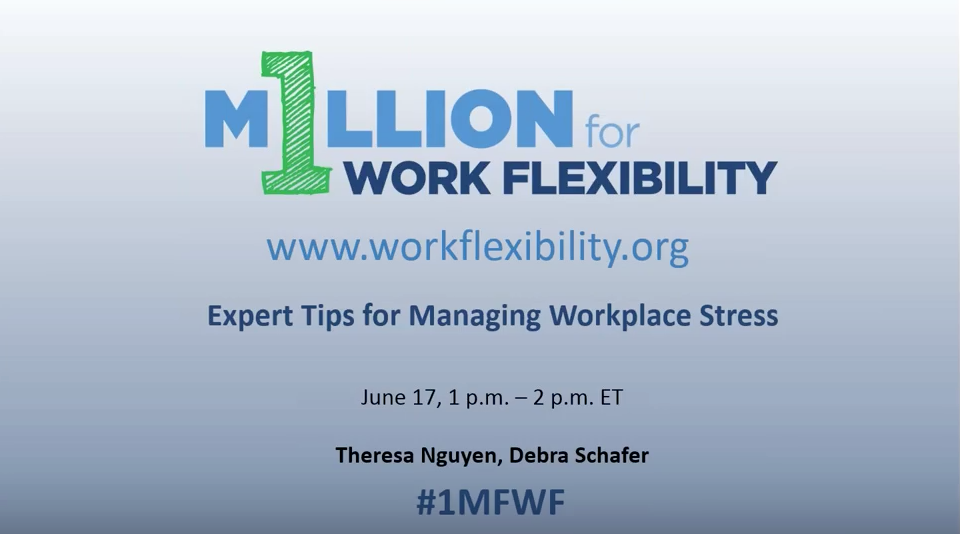 1 Million for Work Flexibility--Expert Tips for Managing Workplace Stress (June 2015)