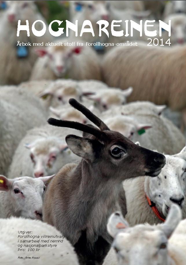 """""""Hognareinen 2014"""" ble utgitt høsten 2014 i et opplag på 1500 eksemplarer. Bladet ble lagt ut for salg i samtlige""""Hogna""""-kommuner. Bare 600 eksemplarer ble solgt.Last ned: Side 1, innhold(pdf)"""