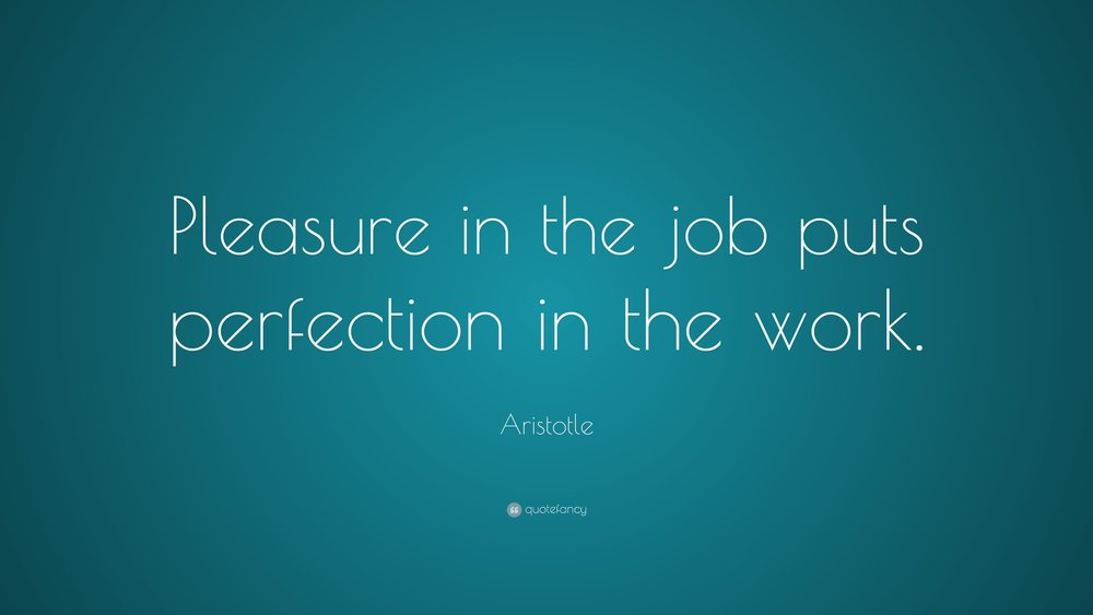 3154-Aristotle-Quote-Pleasure-in-the-job-puts-perfection-in-the-work.jpg