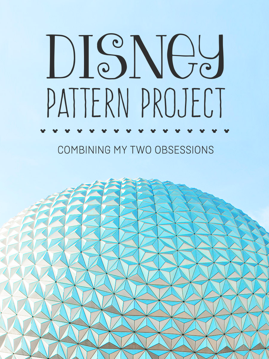 When Two Obsessions Collide: My Disney Pattern Project | shannonmcnab.com