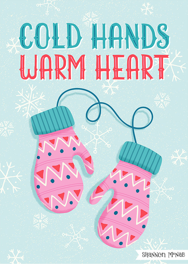 Cold Hands, Warm Heart | Christmas Illustration | ©2017 Shannon McNab