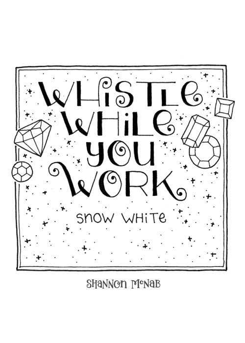 Whistle While You Work | Disney Quote Project by Shannon McNab