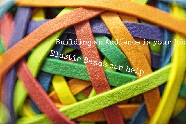 Building an audience is your job, Elastic Bands can help.
