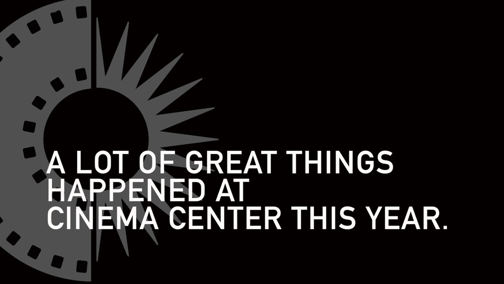 A Lot of Great Things Happened at Cinema Center This Year.jpg