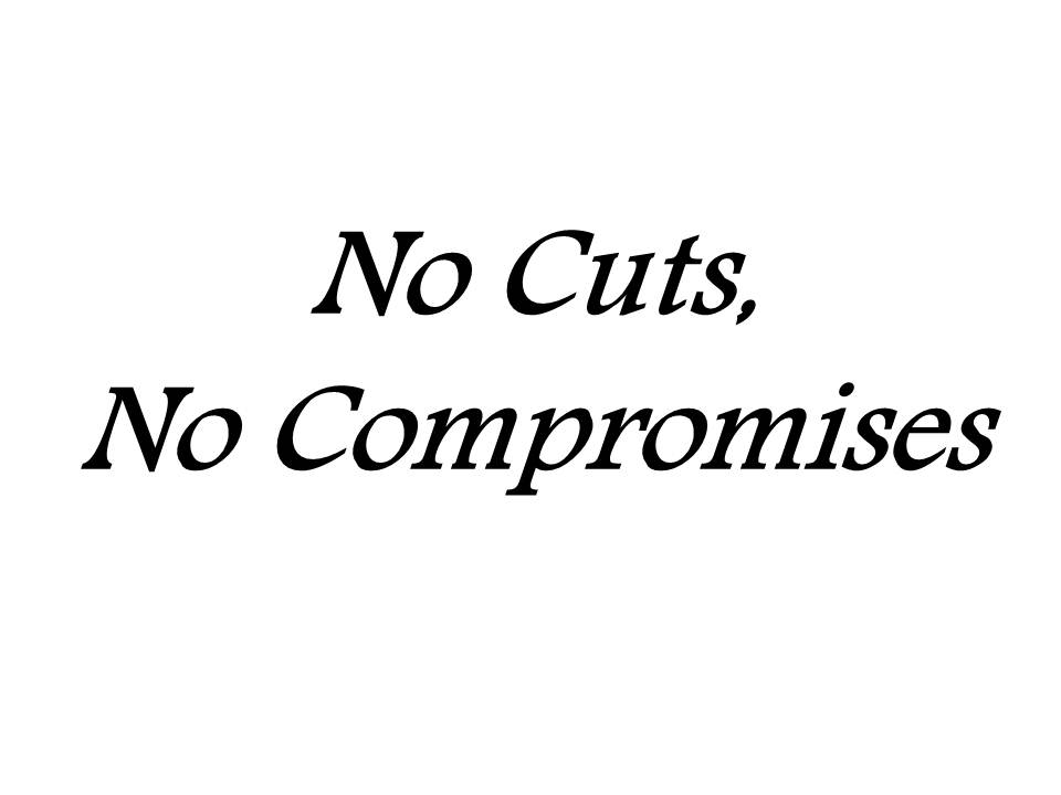 No cuts no compromises