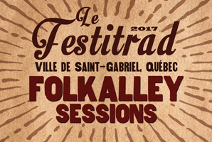 LE FESTITRAD: FolkAlley Sessions   Ville de Saint Gabriel, QC