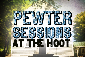 PEWTER SESSIONS at The Hoot!   The Ashokan Center, Olivebridge, NY