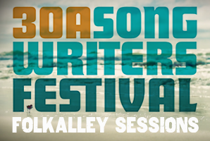 30A SONGWRITERS Festival: FolkAlley Sessions  - Santa Rosa Beach, FL