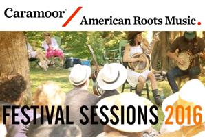 CARAMOOR American Roots Festival    Sessions  - Katonah, NY