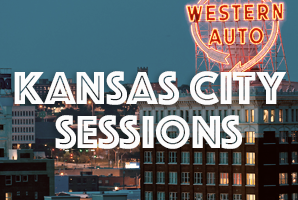 KANSAS CITY SESSIONS   Kansas City, MO