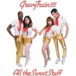 All_the_Sweet_Stuff-Gravy_Train!!!!_480.jpg