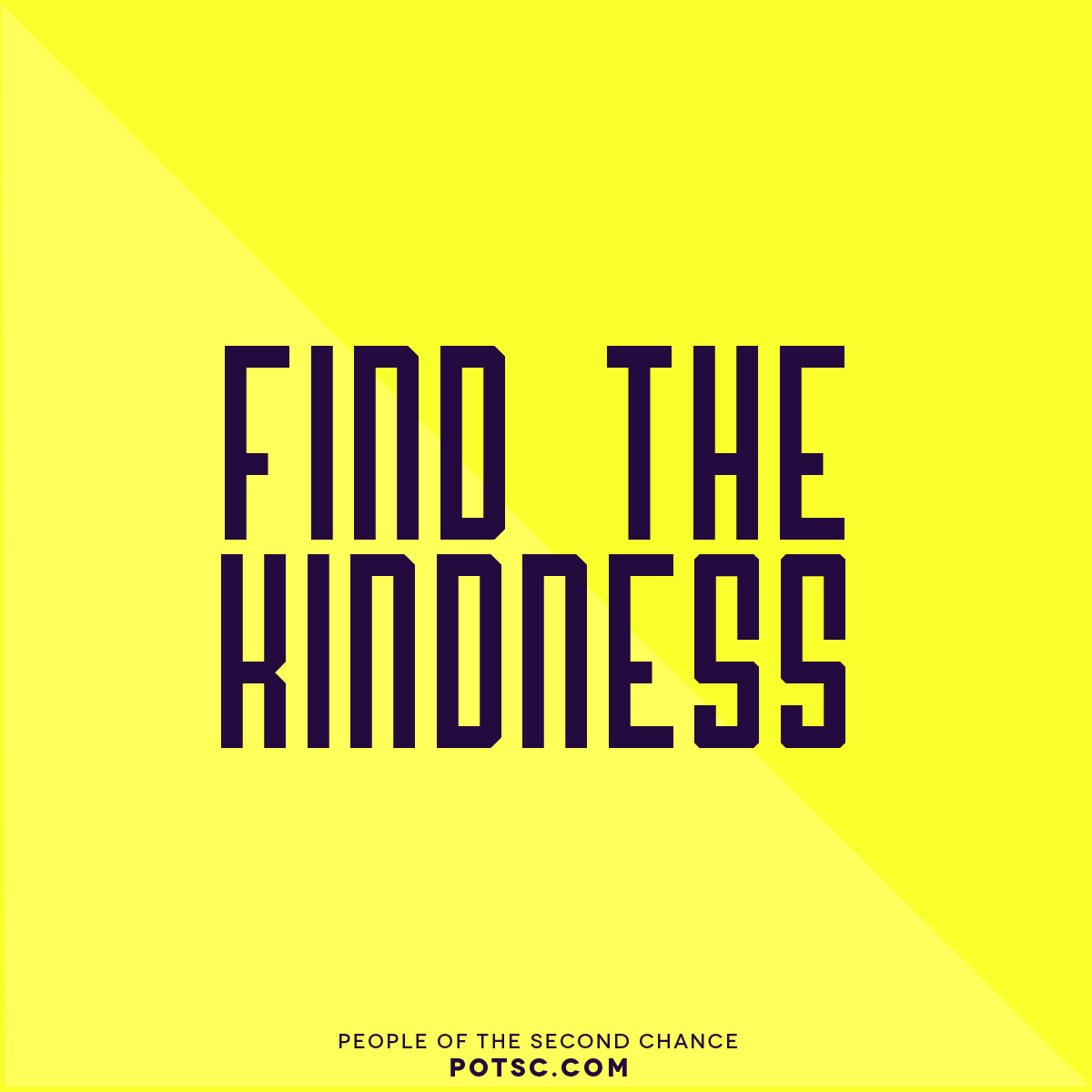 find the kindness. social media promotional design | POTSC.com