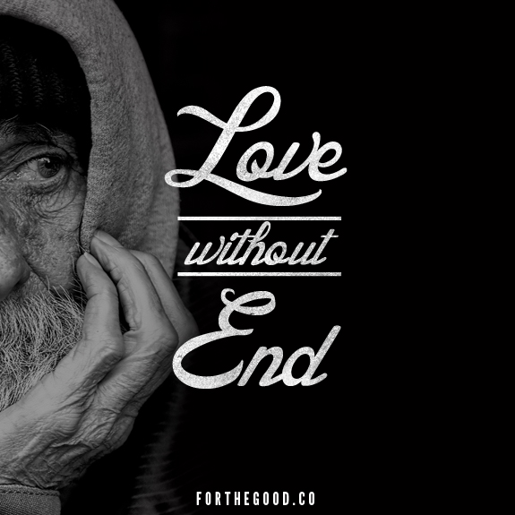 Love without end. social media promotional image forthegood.co