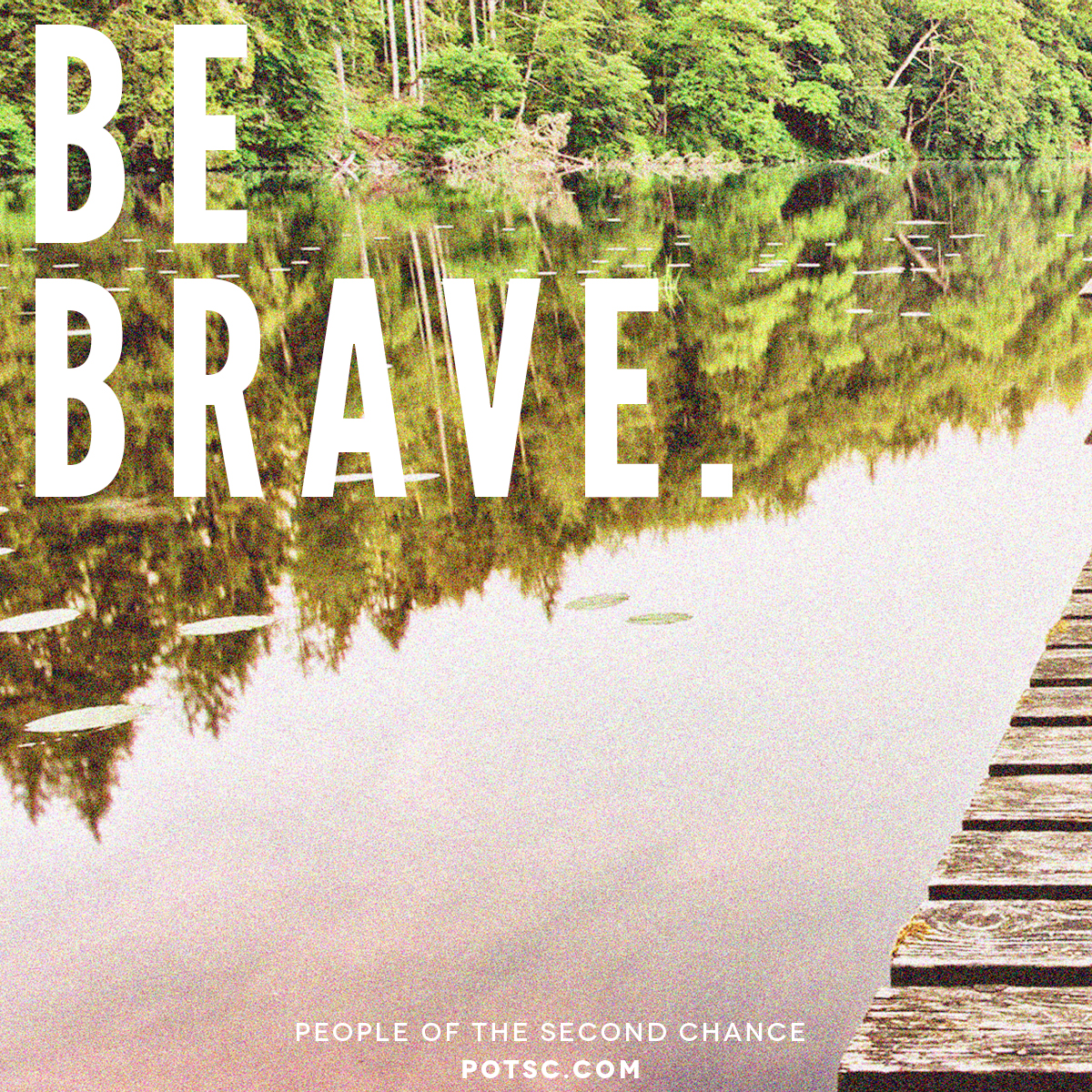 Be Brave. Social media promotional design | People of the Second Chance.