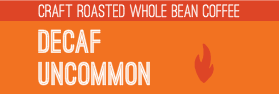 Decaf Uncommon