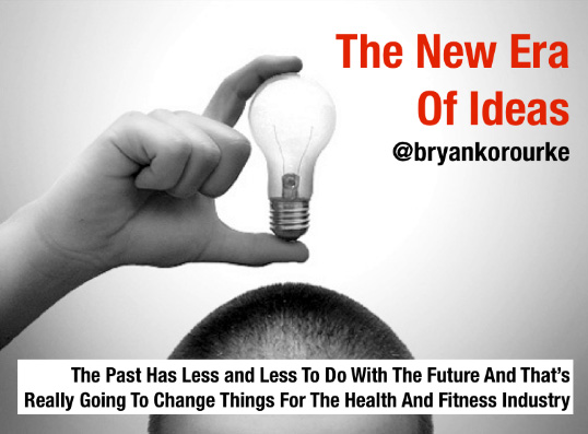 the-new-era-of-ideas-by-bryan-k-orourke-fitness-industry-blog.jpg