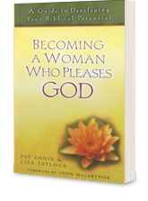 Becoming a Woman Who Pleases God: A Guide to Developing Your Biblical Potential
