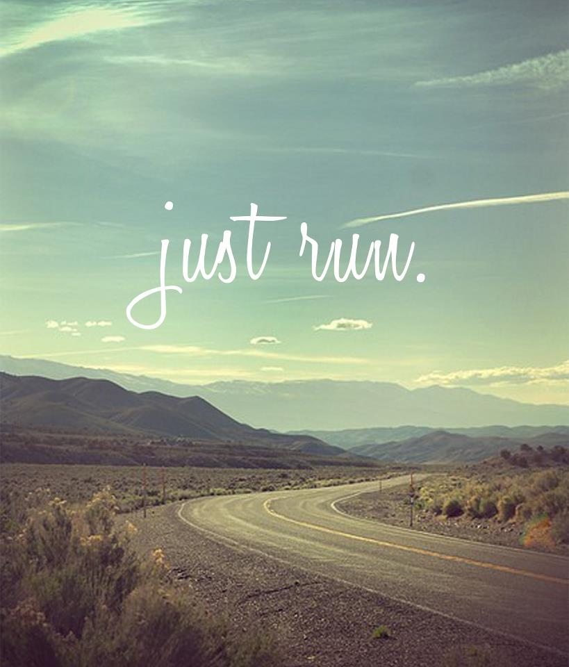 Just run.jpg