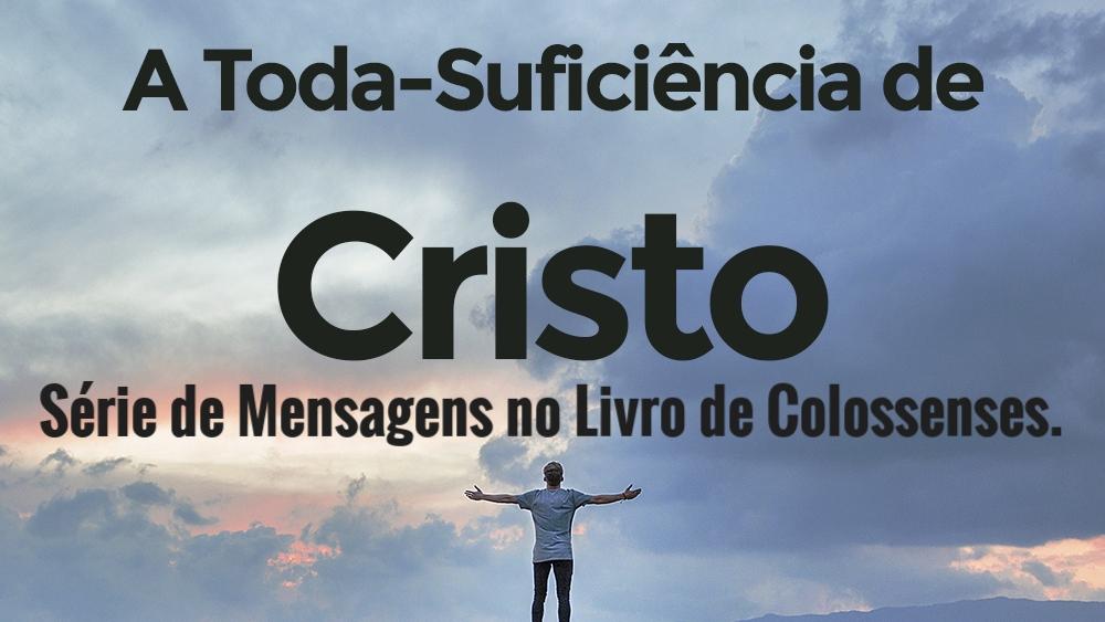 A Toda-Suficiência de Cristo.jpg