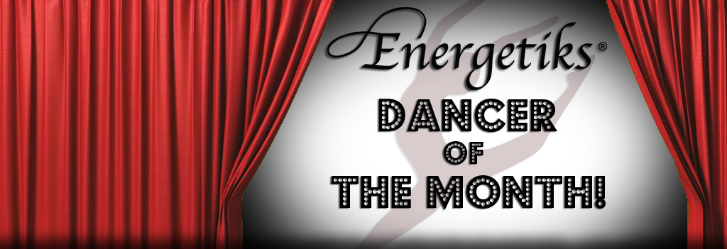 Energetiks Dancer of the Month!