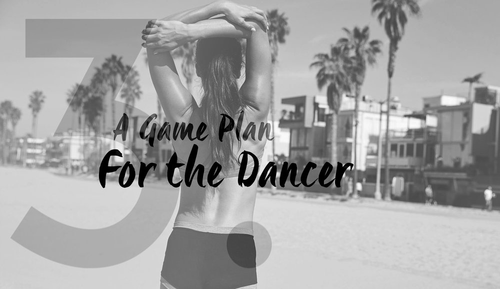 Part 3: A Game Plan for the Dancer