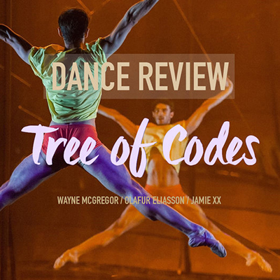 Dance Review:  Tree of Codes  with Company Wayne McGregor & the Paris Opera Ballet