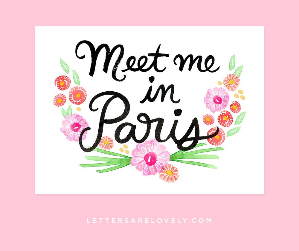 Meet Me In Paris | Letters Are Lovely