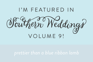 Letters Are Lovely | Southern Weddings Magazine Volume 9