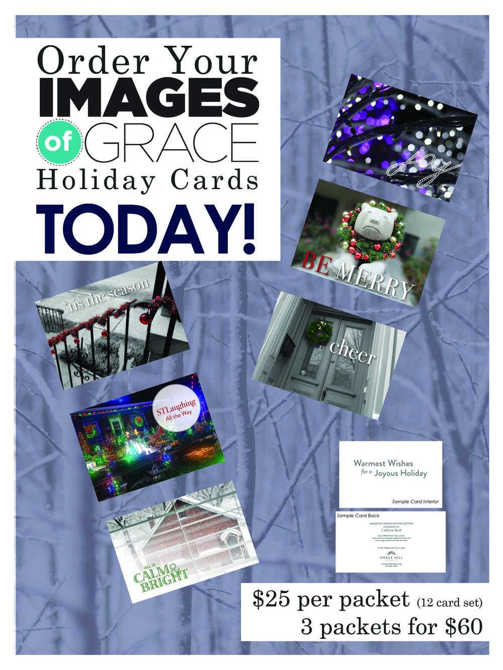 Images of Grace Holiday Cards - $25 Per 12 Card Packet (2 cards of each design)OR$60 for Three PacketsTo order, call Jana Byington-Smith at 314.584.6845 or jbsmith@GracehillSettlement.orgSpecial orders of specific cards are available upon request.
