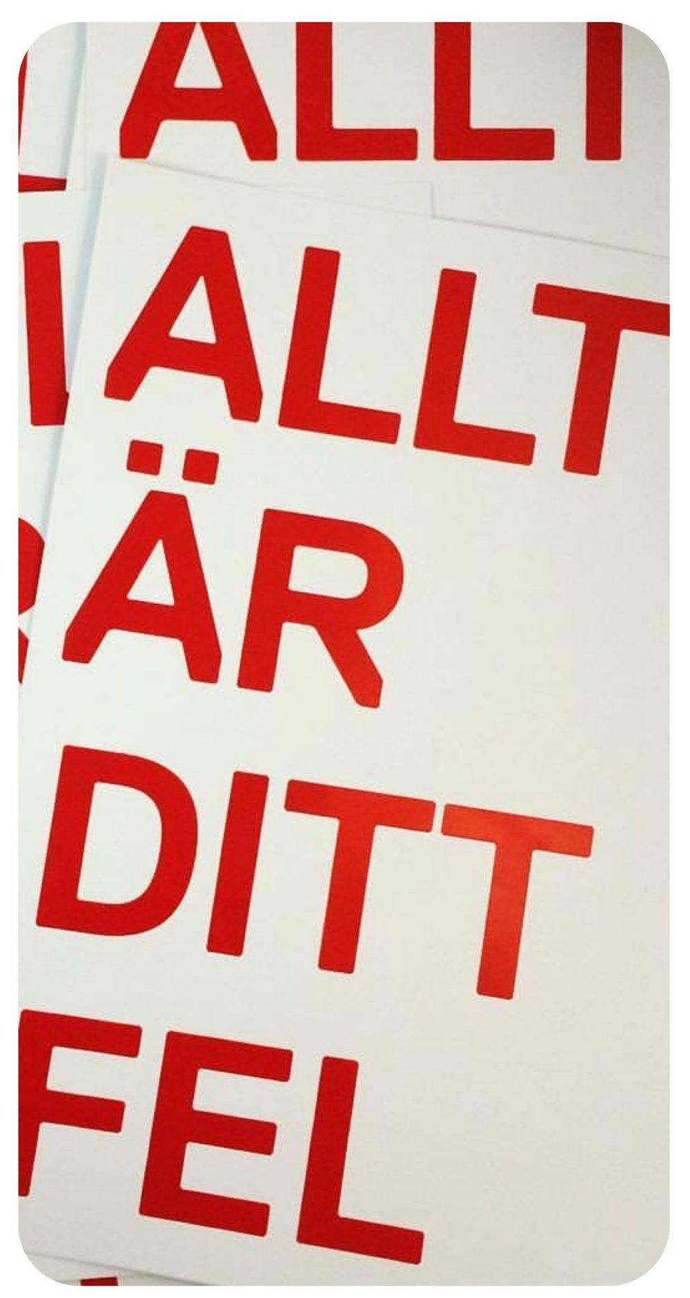 Lars Fuhre -tryck ALLT ÄR DITT FEL, A3 450:-