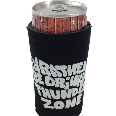 "TZ007 ""I'D RATHER BE DRINKING THUNDER ZONE""  ENERGY DRINK COOZIE EDITION OF 50 NOTES: DESIGNED TO FIT OVER STANDARD 8.4 FL OZ ENERGY DRINK CANS THAT AREN'T THUNDER ZONE. FLY YOUR FLAG FOR THE MOVEMENT EVEN WHEN YOU ARE CHUGGING SOMETHING ELSE. DESIGNED BY BRIAN BLOMERTH AKA NARWHALZ (OF SOUND).  BUY"
