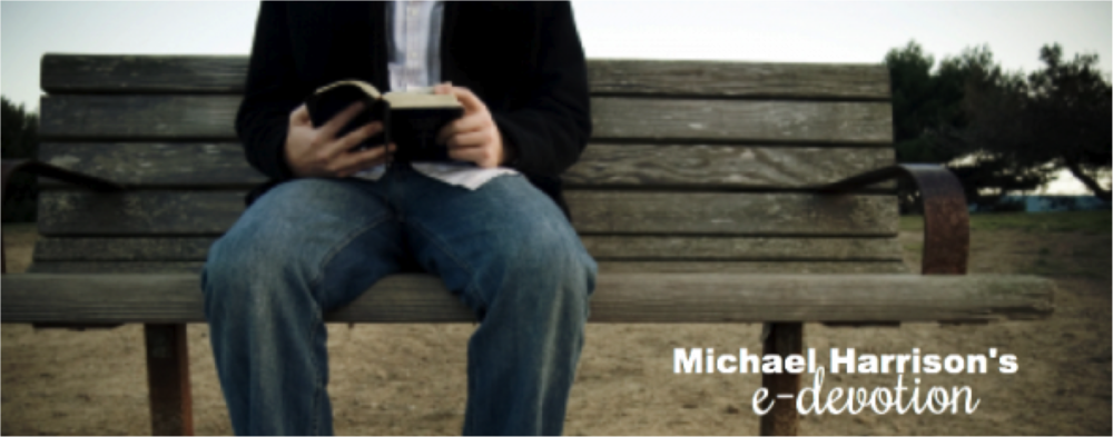 Read Pastor Michael's e-devotion shared each week day on his blog or on facebook.   CLICK HERE