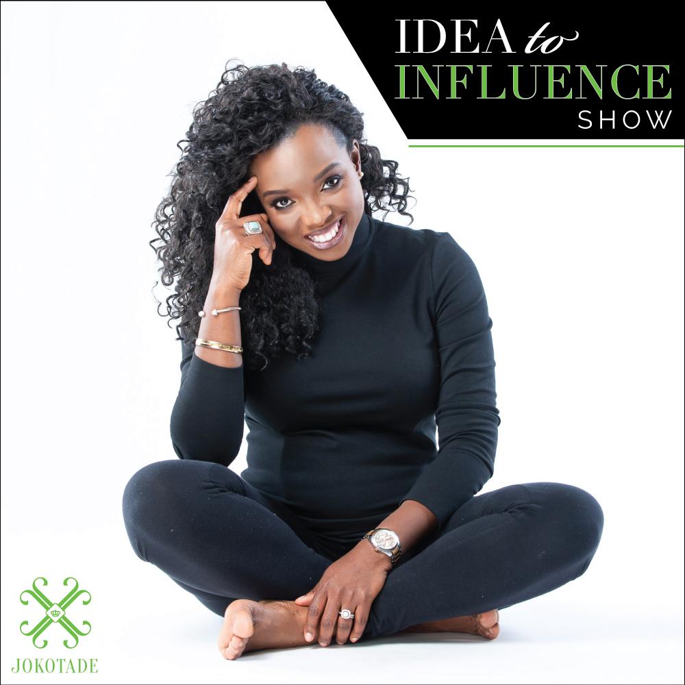 Idea to Influence Show with Jokotade