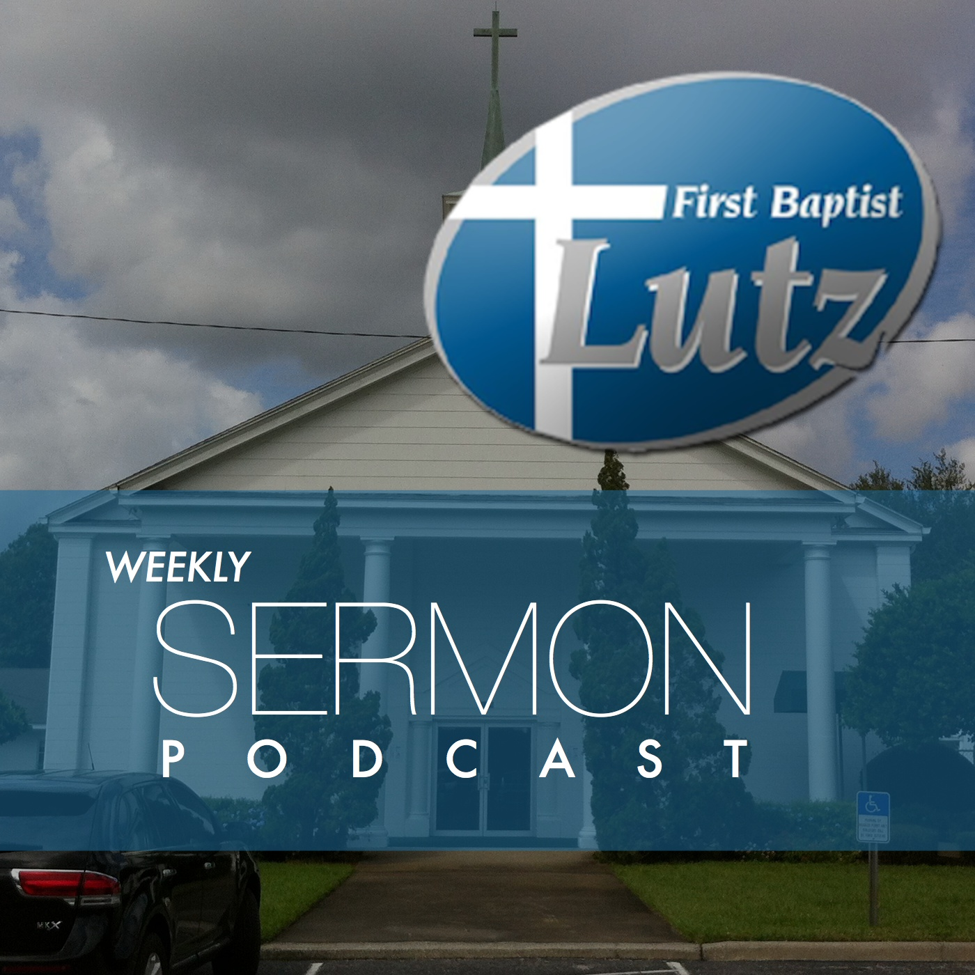 Sermon Podcast - First Baptist Church of Lutz